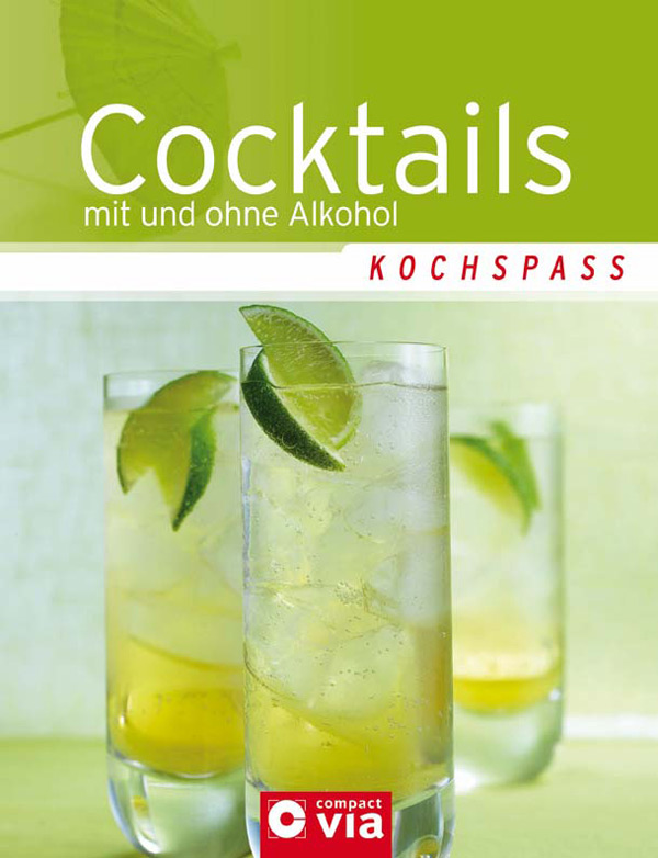 kochspa cocktails buchbeschreibung bei cocktailb cher net mit und ohne alkohol. Black Bedroom Furniture Sets. Home Design Ideas